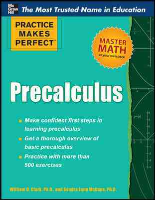 Practice Makes Perfect Precalculus By Clark, William/ McCune, Sandra Luna