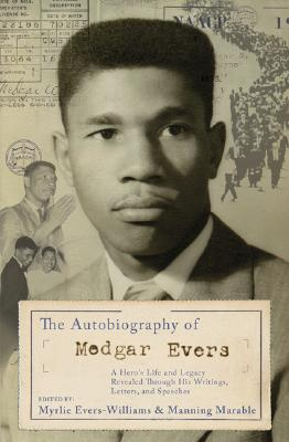 The Autobiography of Medgar Evers By Evers-Williams, Myrlie (EDT)/ Marable, Manning (EDT)